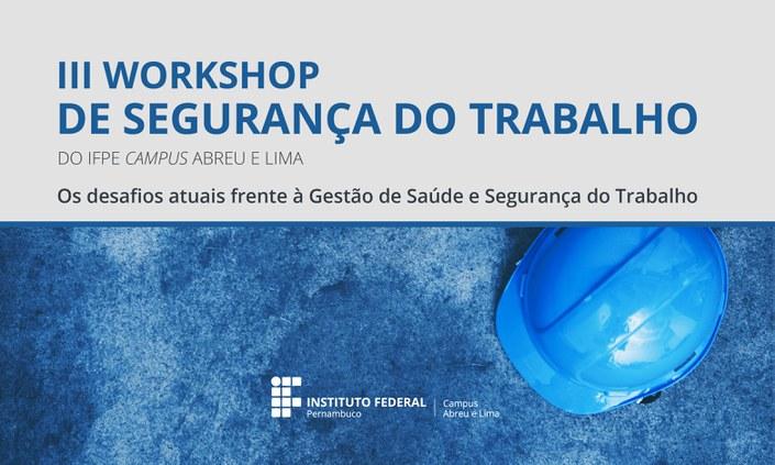 IFPE Abreu e Lima lança III Workshop de Segurança do Trabalho