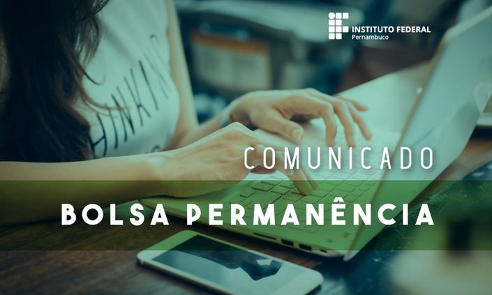 Divulgado comunicado sobre pagamento da Bolsa Permanência 2018.1 e 2018.2