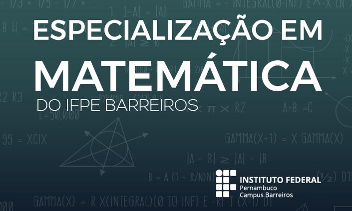 Divulgado resultado definitivo da seleção para Especialização em Matemática