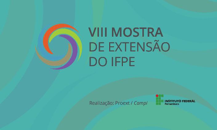 IFPE Belo Jardim promove VIII Mostra de Extensão