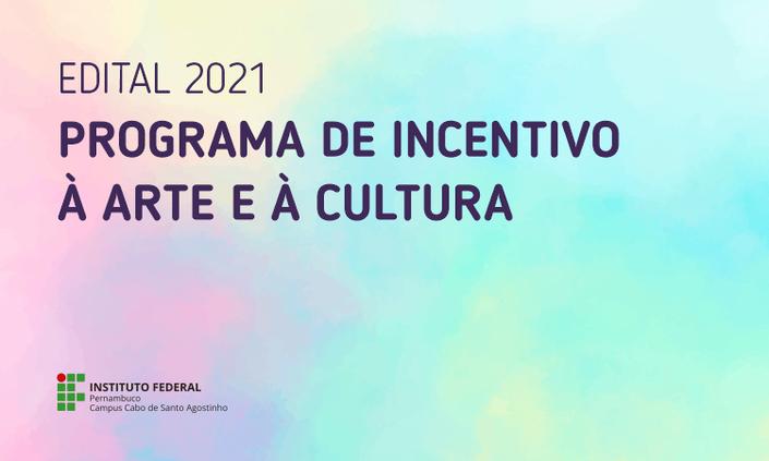 NAC divulga lista de inscrições homologadas no 2º Edital do Programa de Incentivo à Arte e à Cultura