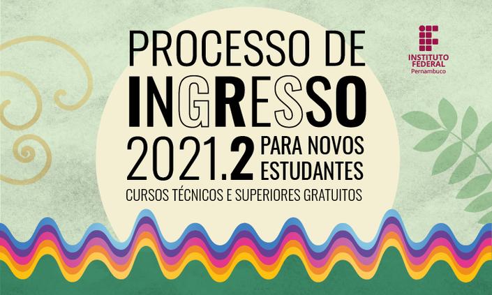 Publicada a lista preliminar de inscritos no Processo de Ingresso 2021.2