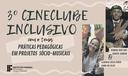 3º CINECLUBE INCLUSIVO - ARTE E EDUCAÇÃO - SITE.png