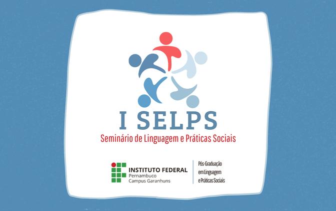 IFPE Garanhuns promove I Seminário de Linguagem e Práticas Sociais