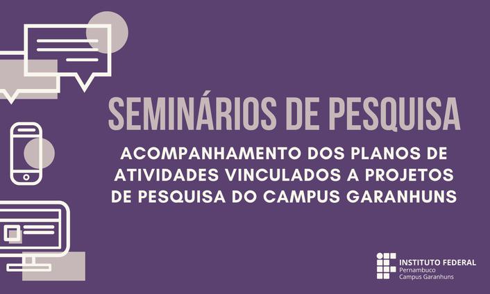 Seminários de avaliação dos planos de pesquisa 2020.1 encerram quinta (1º)