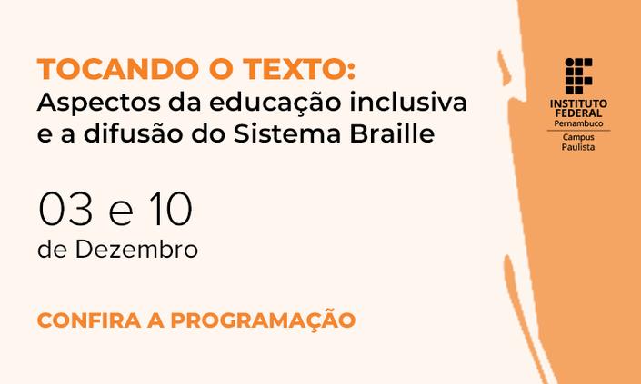 Campus Paulista promove evento sobre difusão de sistema Braille em instituições públicas de ensino