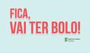 Fica_vai_ter_bolo_capa_portal.png