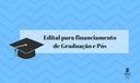 Edital para financiamento de Graduação e Pós