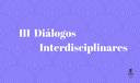 III Diálogos Interdisciplinares.png