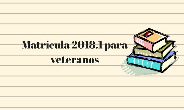 Matrícula 2018.1 para veteranos.png