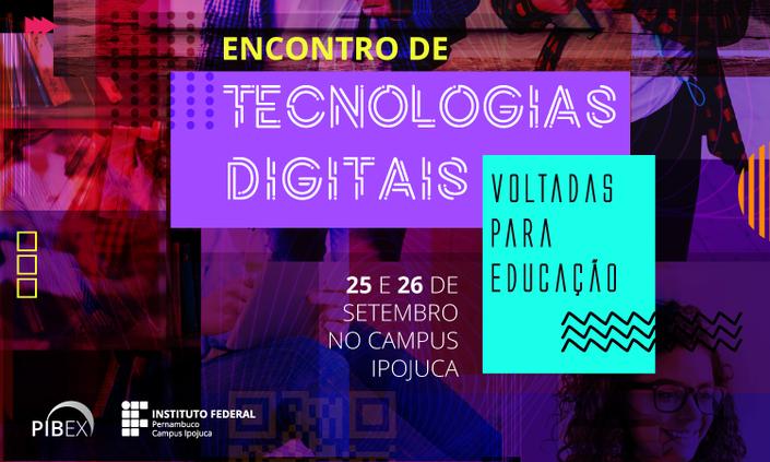 Campus Ipojuca promove Encontro de Tecnologias Digitais na Educação