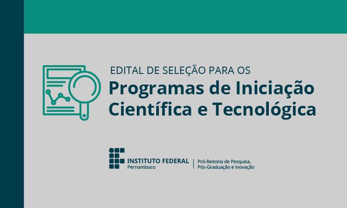 Divulgado resultado final do edital dos programas de Iniciação Científica e Tecnológica