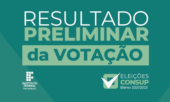 Divulgado resultado preliminar das eleições do CONSUP