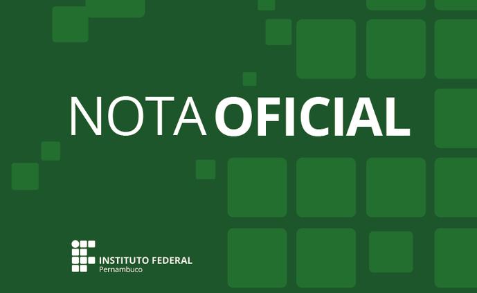 IFPE divulga nota oficial sobre Processo de Ingresso 2021.1