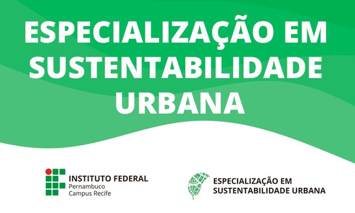 IFPE lança edital de especialização em Sustentabilidade Urbana