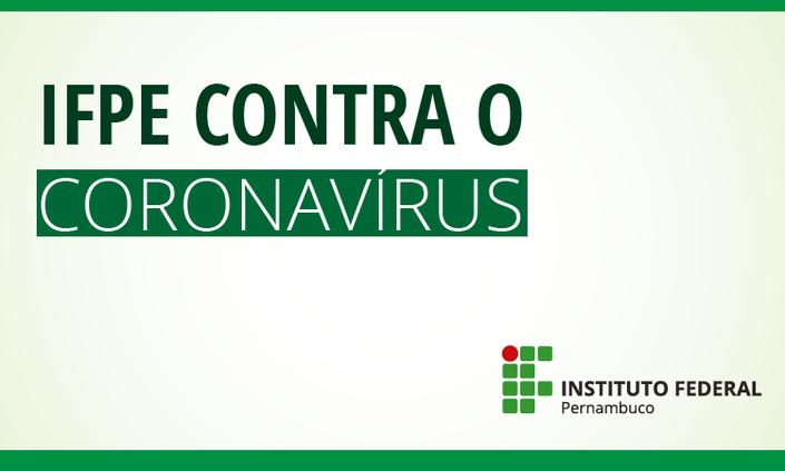 IFPE promove ações de combate ao Coronavírus