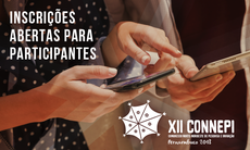 Inscrições abertas para participantes do XII Connepi