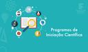 Programas de Iniciação Científica