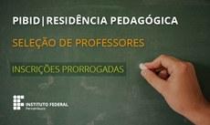 Prorrogadas inscrições da seleção de docentes para atuar no Pibid e Residência Pedagógica
