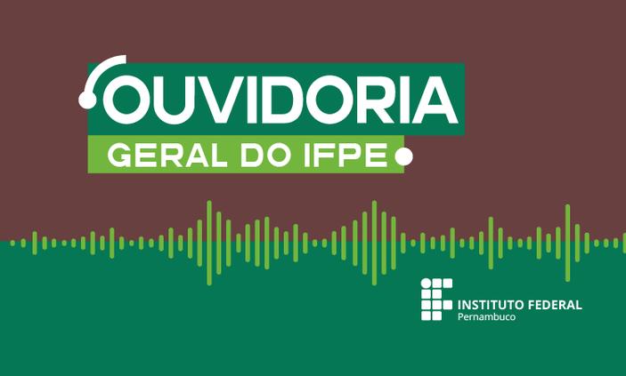 Ouvidoria Geral do IFPE divulga mudança em seu canal de atendimento