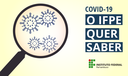 Banners site IFPE quer saber_COVID-19.png